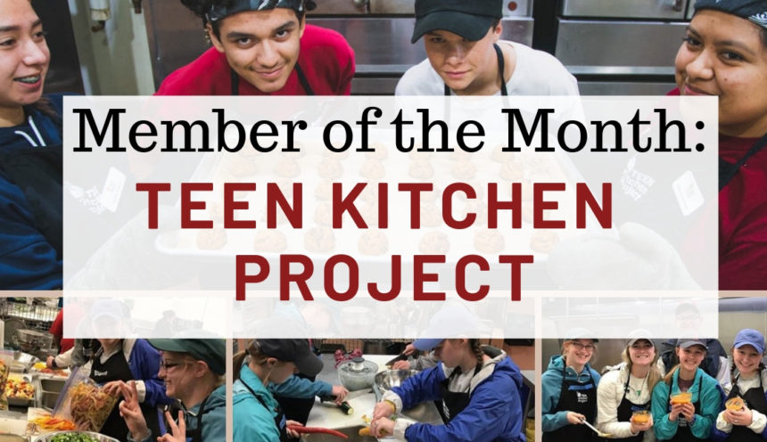 April Member of the Month: Teen Kitchen Project!